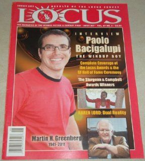 LOCUS, August 2011, Issue 607 Vol. 67 No. 2, the magazine of science fiction & fantasy field, Interview Paolo Bacigalupi, The Windup Boy, Karen Lord Dual Reality, Martin H. Greenberg 1941 2011  Other Products