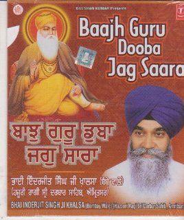 Baajh Guru Dooba Jag Sara   Suhani Shabad By Bhai Inderjit Singh Ji Khalsa {Cd}: Music