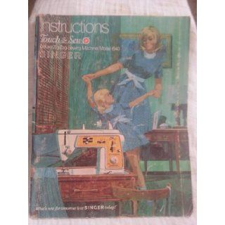 Instructions Touch & Sew Deluxe Zig Zag Sewing Machine / Model 640 Singer Books