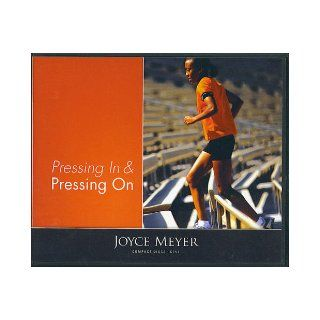 Pressing In & Pressing On: Joyce Meyer: Books