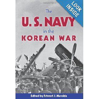 The United States Navy in the Korean War Edward J. Marolda 9781591144878 Books