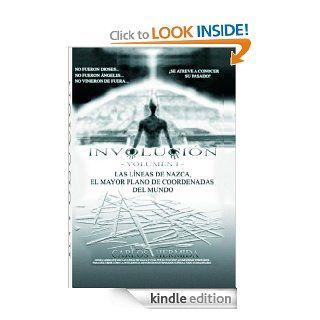 INVOLUCI�N   VOLUMEN I    LAS L�NEAS DE NAZCA, EL MAYOR PLANO DE COORDENADAS DEL MUNDO (Spanish Edition) eBook Kindle Store