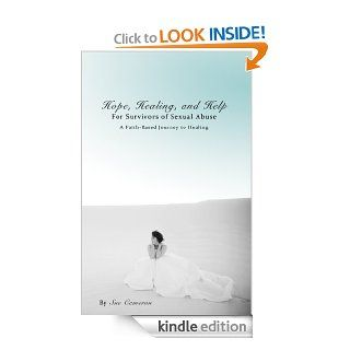 Hope, Healing, and Help for Survivors of Sexual Abuse A Faith Based Journey to Healing eBook Sue Cameron Kindle Store