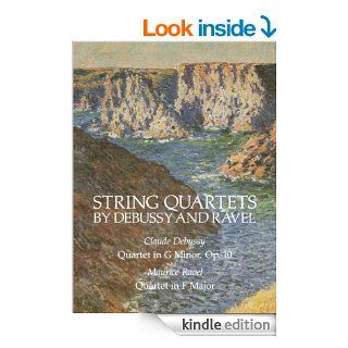 String Quartets by Debussy and Ravel: Quartet in G Minor, Op. 1/Debussy; Quartet in F Major/Ravel (Dover Chamber Music Scores) eBook: Claude Debussy, Maurice Ravel: Kindle Store