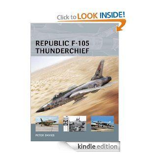 Republic F 105 Thunderchief (Air Vanguard) eBook: Peter Davies, Adam Tooby: Kindle Store
