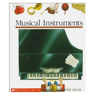 Musical Instruments (First Discovery Books) Claude Delafosse, Gallimard Jeunesse, Donald Grant 9780590477291 Books
