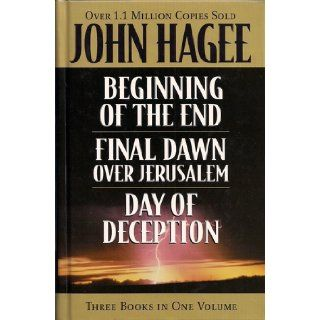 Beginning Of The End, Final Dawn Over Jerusalem, Day Of Deception   Three Books In One Volume John Hagee Books