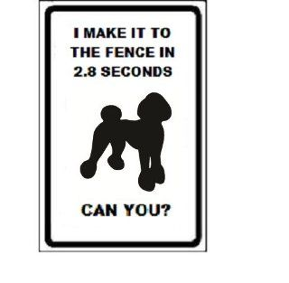 """Poodle Dog I Make It to the Fence in 2.8 Seconds Can You? 9""""x12"""" Aluminum Novelty Parking Sign  Yard Signs  Patio, Lawn & Garden"""