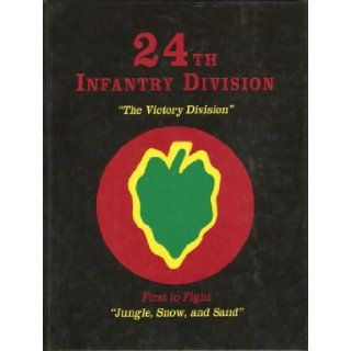 "24th Infantry Division ""The Victory Division"" 2nd Edition: B. David Mann: Books"
