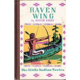 Raven Wing (The Little Indian series) David Cory Books