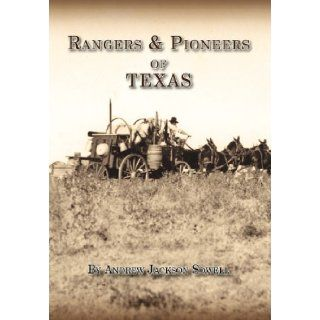 Rangers and Pioneers of Texas Andrew Jackson Sowell 9780984737277 Books