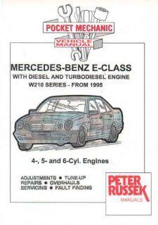 Mercedes Benz E class Models, Diesel and Turbodiesel E200D, E220D, E250D, E250 TD, E290 TD, E300D, E300 TD Series 210, 1995 to 2000 with Injection Pump (Pocket Mechanic) Peter Russek 9781898780625 Books