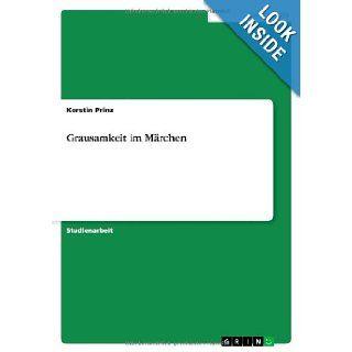 Grausamkeit im M�rchen (German Edition): Kerstin Prinz: 9783638598927: Books