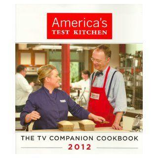 America's Test Kitchen   The TV Companion Cookbook 2012: Jack Bishop: 9781933615950: Books