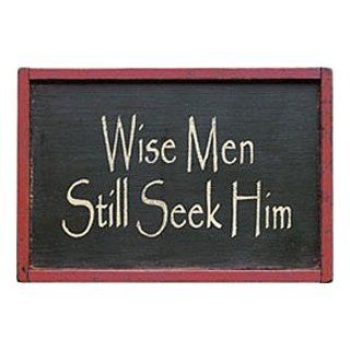 """Wise Men Still Seek Him"" Sign   Decorative Signs"