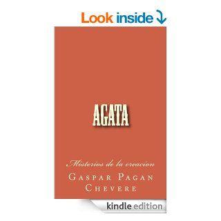 Agata (Por la pluma del ave y la flor seca) (Spanish Edition) eBook: Gaspar Pagan: Kindle Store
