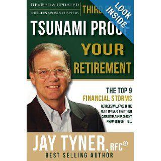 Tsunami Proof Your Retirement John (Jay) E. Tyner Jr. 9781612152530 Books
