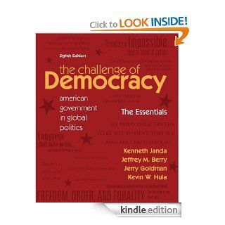 The Challenge of Democracy Essentials eBook: Kenneth Janda, Jeffrey M. Berry, Jerry Goldman, Kevin W. Hula: Kindle Store