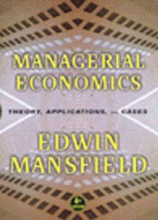Managerial Economics: Theory, Applications, and Cases: 9780393973150: Business & Finance Books @