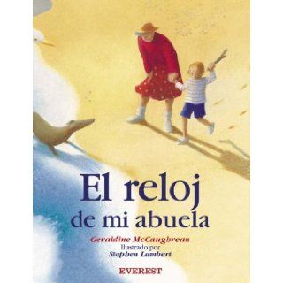 El Reloj De Mi Abuela (Spanish Edition): Geraldine McCaughrean, Stephen Lambert: 9788424186432: Books
