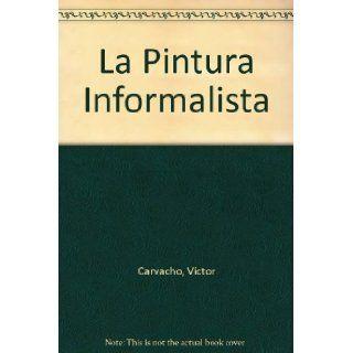 La Pintura Informalista: Victor Carvacho: Books
