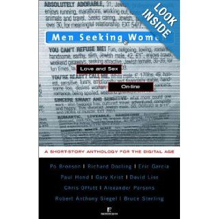 Men Seeking Women: Love and Sex On line: Po Bronson, Richard Dooling, Eric Garcia, Paul Hond, Gary Krist, Alexander Parsons, David Liss: 9780812991673: Books