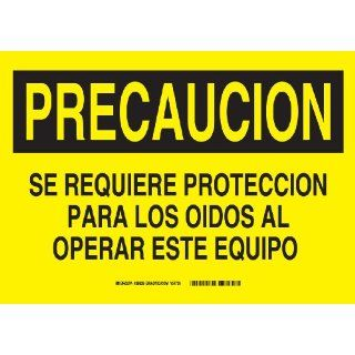 "Brady 38839 Plastic, 10"" X 14"" Precaucion Sign Legend, ""Se Requiere Proteccion Para Los Oidos Al Operar Este Equipo"": Industrial Warning Signs: Industrial & Scientific"