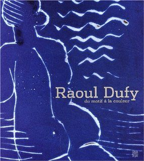 Raoul Dufy  Du motif � la couleur Collectif 9782850566202 Books