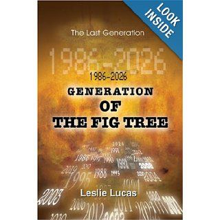 1986 2026 Generation of the Fig Tree: The Last Generation: Leslie Lucas: 9780595666423: Books