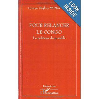 Pour relancer le Congo (French Edition): Cyriaque Magloire Mongo Dzon: 9782296044340: Books