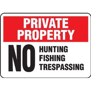 """Accuform Signs MATR978VA Aluminum Safety Sign, Legend """"PRIVATE PROPERTY NO HUNTING FISHING TRESPASSING"""", 7"""" Width x 10"""" Length x 0.040"""" Thickness, Black/Red on White Industrial Warning Signs Industrial & Scientific"""