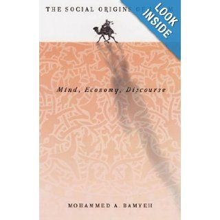 Social Origins Of Islam: Mind, Economy, Discourse: Mohammed Bamyeh: 9780816632640: Books