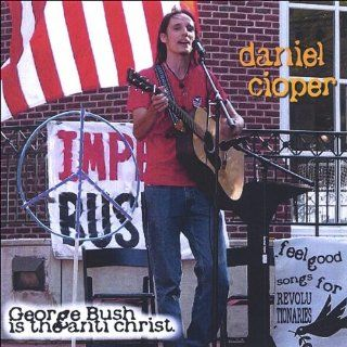 George Bush Is the Anti Christ: Feel Good Songs Fo: Music