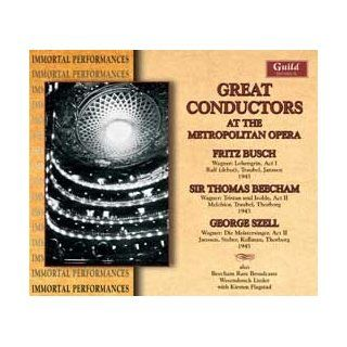 Great Conductors At the Opera:(New York) [Richard Wagner: Lohengrin (Act I)    November 26, 1945: Helen Traubel, Torsten Ralf, Herbert Janssen, Hugh Thompson; Fritz Busch // Tristan und Isolde (Act II): December 11, 1943    Helen Traubel, Kerstin Thorborg,