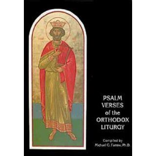 Psalm Verses of the Orthodox Liturgy: Michael G. Farrow: 9781879038936: Books