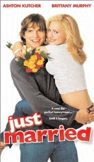 Just Married [VHS]: Ashton Kutcher, Brittany Murphy, Christian Kane, David Moscow, Monet Mazur, David Rasche, Thad Luckinbill, David Agranov, Taran Killam, Raymond J. Barry, Toshi Toda, George Gaynes, Shawn Levy, Guido Cerasuolo, Ira Shuman, Josie Rosen, L