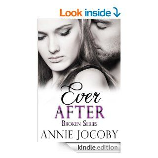 Ever After (Broken Book 3)   Kindle edition by Annie Jocoby. Mystery & Suspense Romance Kindle eBooks @ .