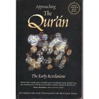 Approaching the Qur'an: The Early Revelations: Michael Anthony Sells: 9781883991265: Books