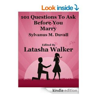 101 Questions to ask before you marry eBook: Sylvanus Duvall, Latasha  Walker: Kindle Store