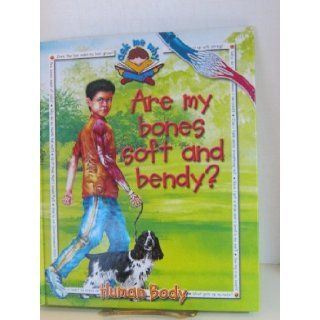 Are My Bones Soft and Bendy? (Ask Me Why: Human Body): Ed Mark Darling: 9780871974891: Books