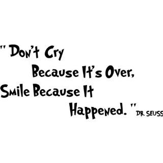 Don't Cry Because It's Over, Smile Because It Happened Decorative Vinyl Wall Quote, Black   Nursery Wall D?cor