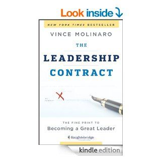 The Leadership Contract The Fine Print to Becoming a Great Leader   Kindle edition by Vince Molinaro. Business & Money Kindle eBooks @ .