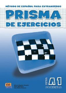 Prisma De Ejercicios A1 Comienza/ Prisma Excercice Book A1 Begins: Metodo De Espanol Para Extranjeros / Method of Spanish for Foreigners (Spanish Edition) (9788495986481): Equipo Prisma: Books