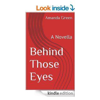 Behind Those Eyes: A Novella (An Amanda Green Novella Book 1)   Kindle edition by Amanda Green. Mystery & Suspense Romance Kindle eBooks @ .