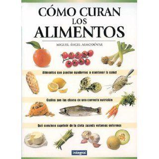 C�mo Curan los Alimentos (Spanish Edition): Miguel Angel Almod�var: 9788479015527: Books