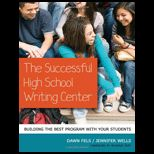 Successful High School Writing Center: Building the Best Program with Your Students