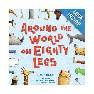 Around the World on Eighty Legs: Animal Poems: Amy Gibson, Daniel Salmieri: 9780439587556: Books