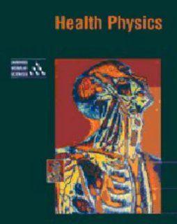 Health Physics (Cambridge Modular Sciences) (9780521421553): University of Cambridge Local Examinations Syndicate: Books