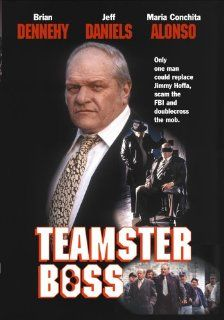 Teamster Boss: Brian Dennehy, Jeff Daniels, Maria Conchita Alonso, Eli Wallach, Robert Prosky, Alastair Reed, Maria Conchita Alonso, John Kemeny, James Neff, Abby Mann: Movies & TV