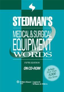 Stedman's Medical & Surgical Equipment Words, Fifth Edition, on CD ROM: 9780781776363: Medicine & Health Science Books @
